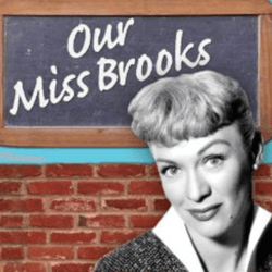 Our Miss Brooks on Boomer Boulevard